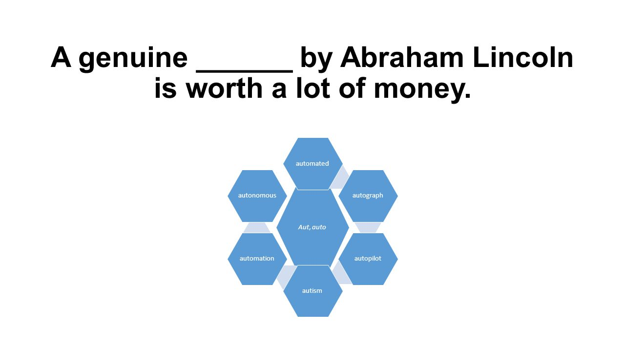 A genuine ______ by Abraham Lincoln is worth a lot of money.