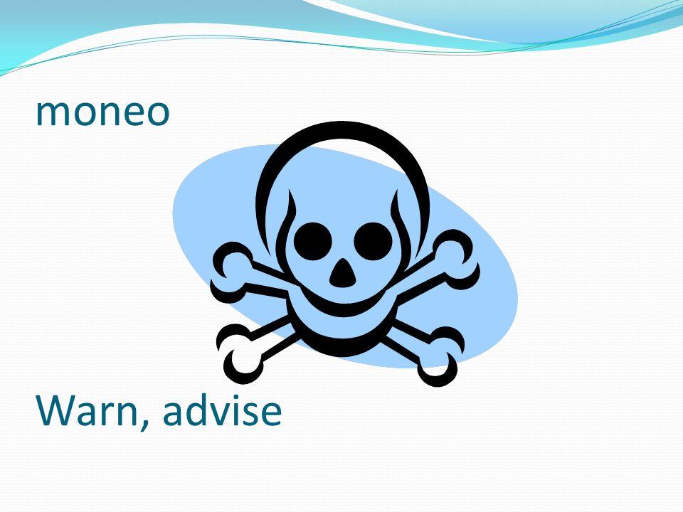 moneo Warn, advise