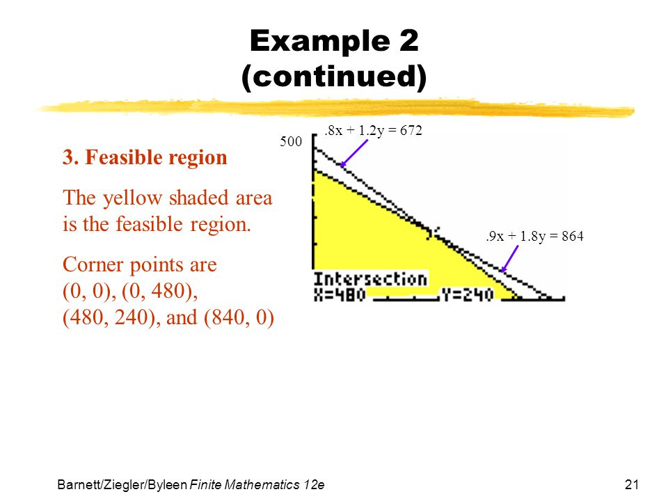 21 Barnett/Ziegler/Byleen Finite Mathematics 12e Example 2 (continued) 3.
