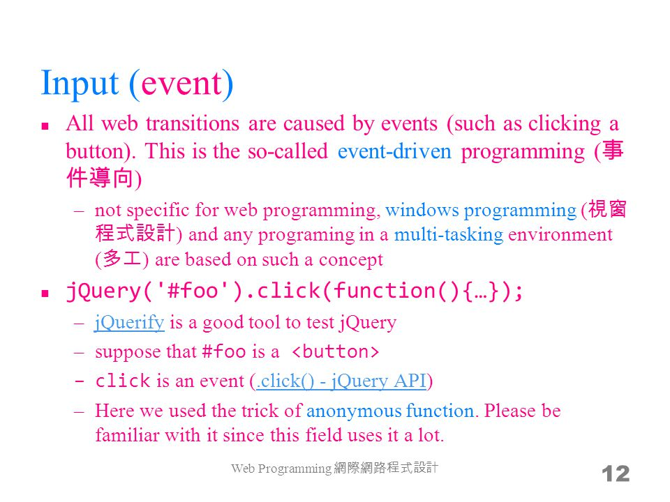 Input (event) All web transitions are caused by events (such as clicking a button).