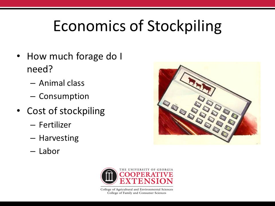 Economics of Stockpiling How much forage do I need.