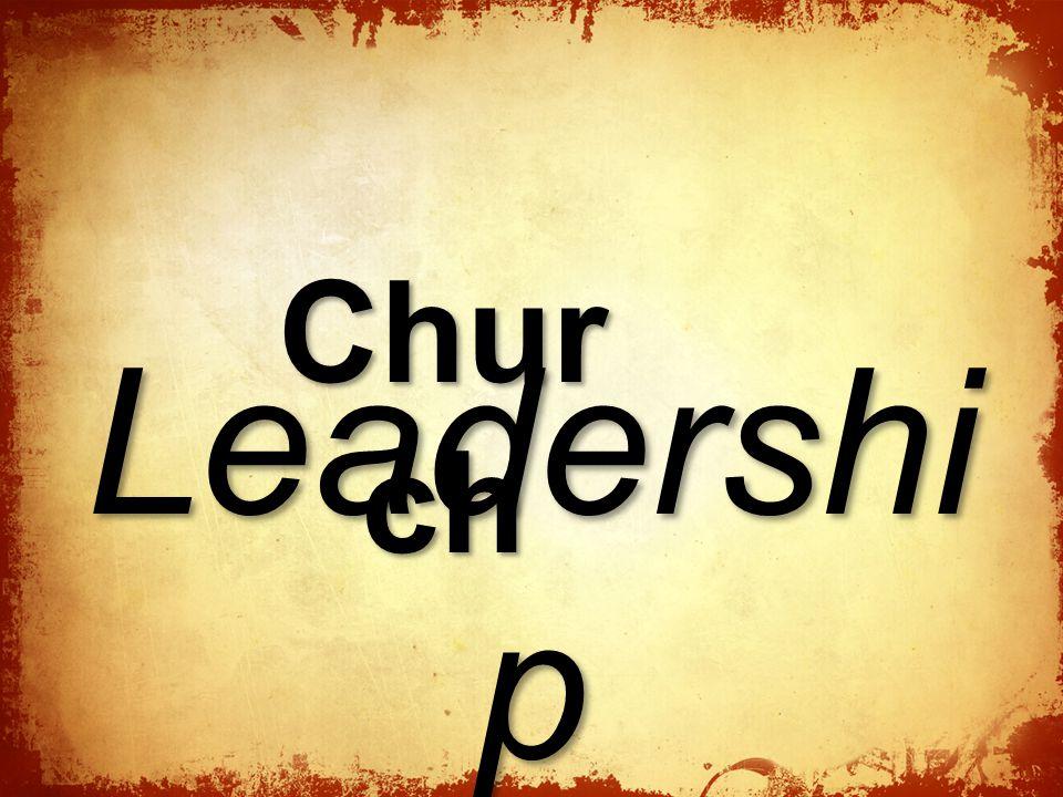 Chur ch Leadershi p