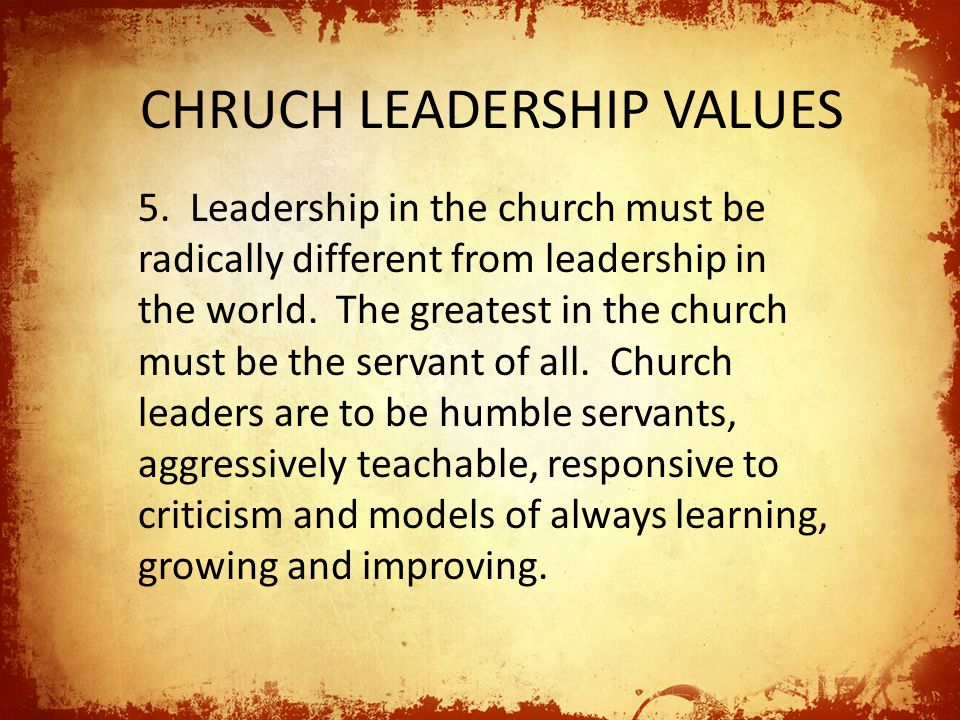 CHRUCH LEADERSHIP VALUES 6.