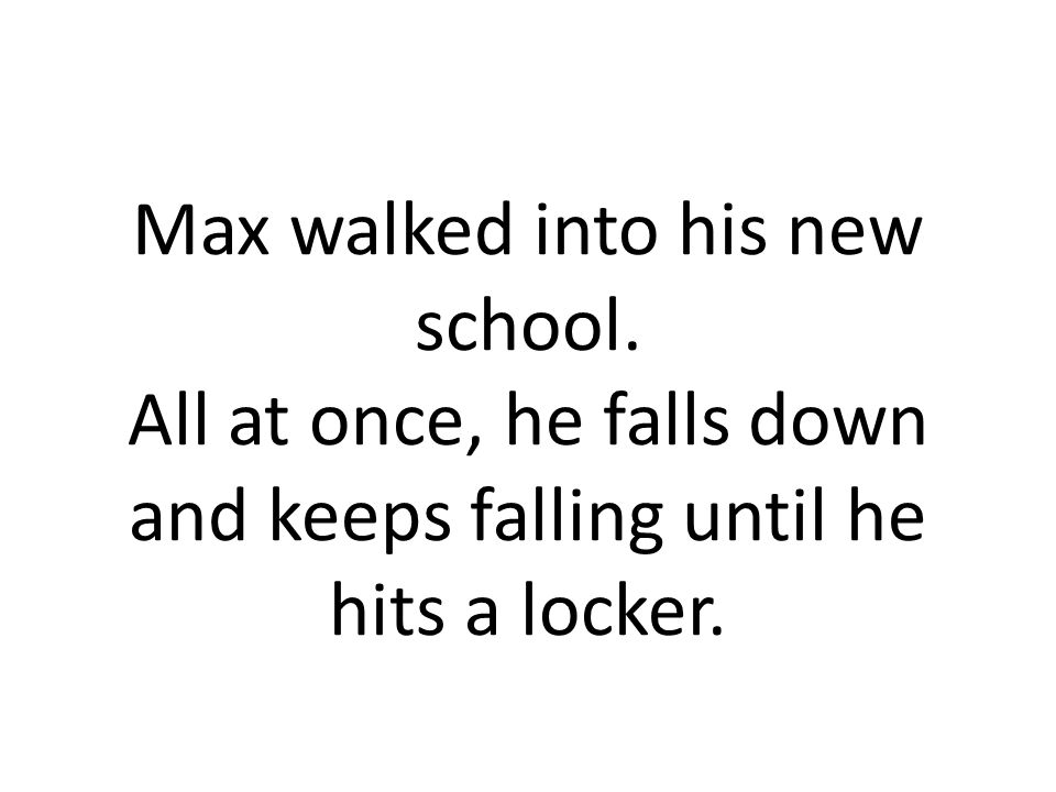 Max walked into his new school.