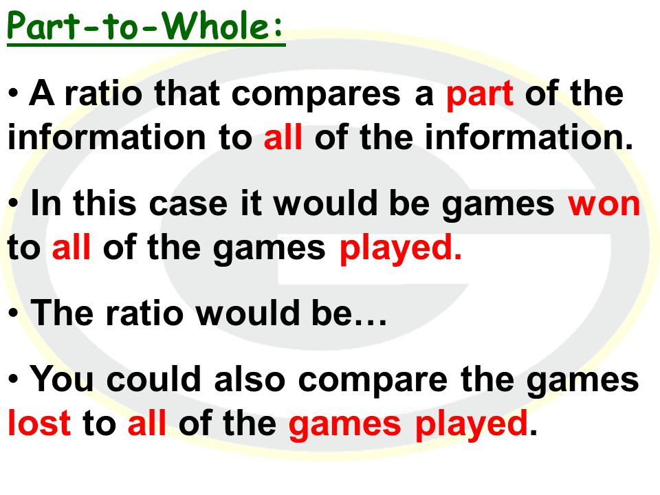 Part-to-Part: A ratio that compares parts of information.