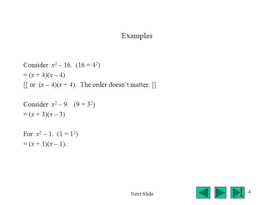 5 Practice Problems 1.Factor x 2 – 9.2.Factor x 2 – 25.