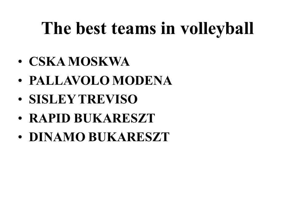 The best teams in volleyball CSKA MOSKWA PALLAVOLO MODENA SISLEY TREVISO RAPID BUKARESZT DINAMO BUKARESZT