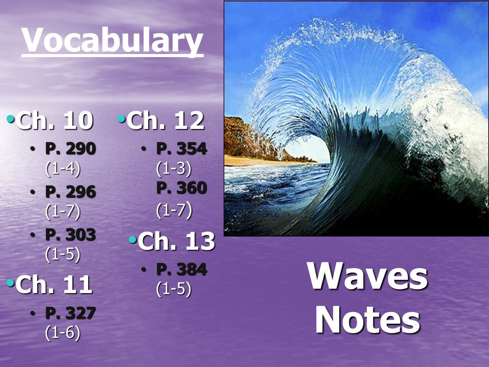 Waves Notes Ch. 10 Ch. 10 P. 290 (1-4) P. 290 (1-4) P.