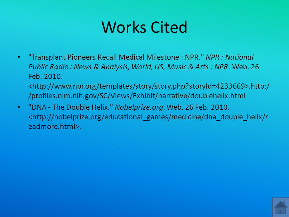 Works Cited Transplant Pioneers Recall Medical Milestone : NPR. NPR : National Public Radio : News & Analysis, World, US, Music & Arts : NPR.