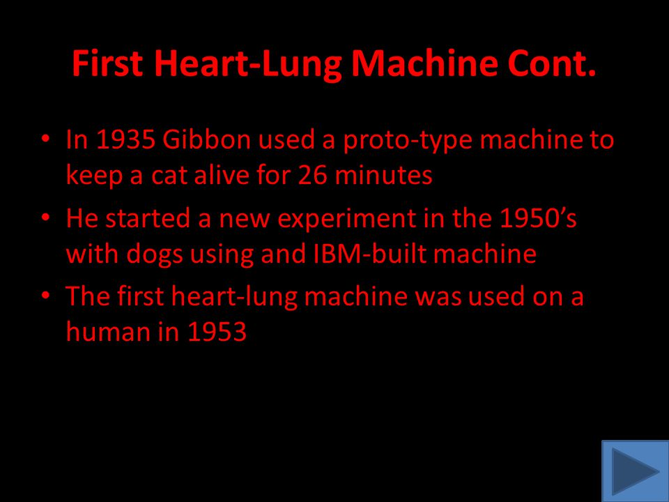 First Heart-Lung Machine Cont.