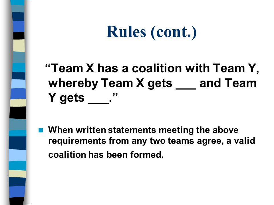 Rules for Negotiation (cont.) 7.