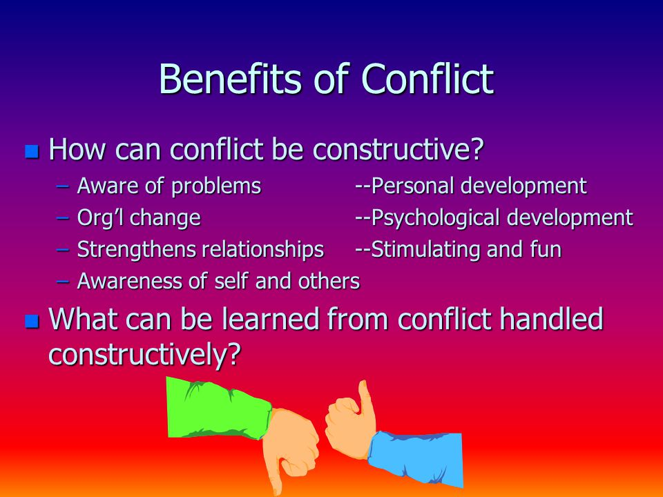 Benefits of Conflict n How can conflict be constructive.