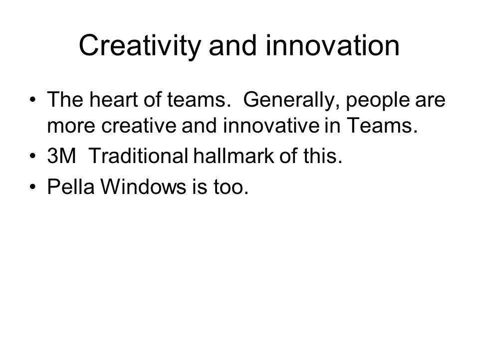Creativity and innovation The heart of teams.