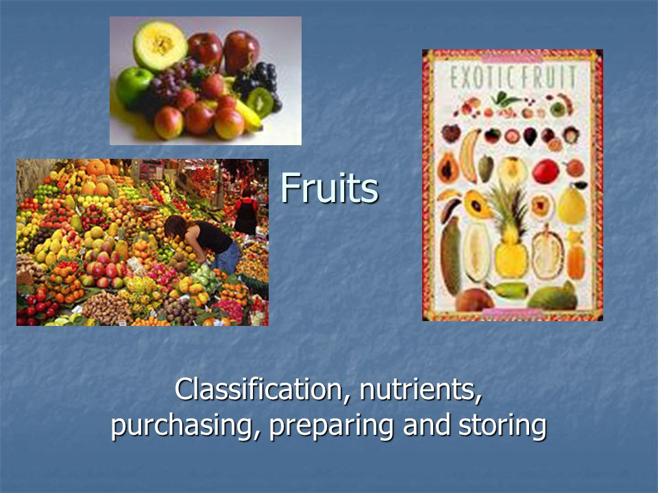 Fruits Classification, nutrients, purchasing, preparing and storing