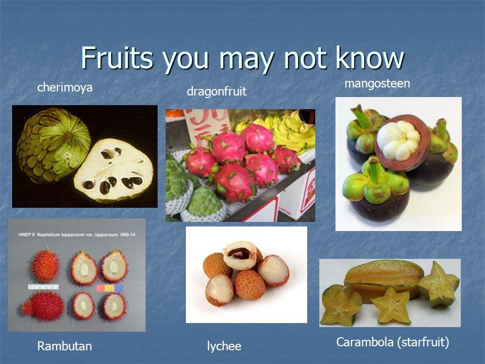 Fruits you may not know cherimoya dragonfruit mangosteen Rambutanlychee Carambola (starfruit)