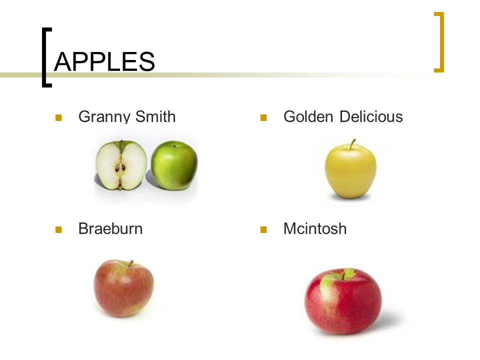 APPLES Granny Smith Golden Delicious Braeburn Mcintosh