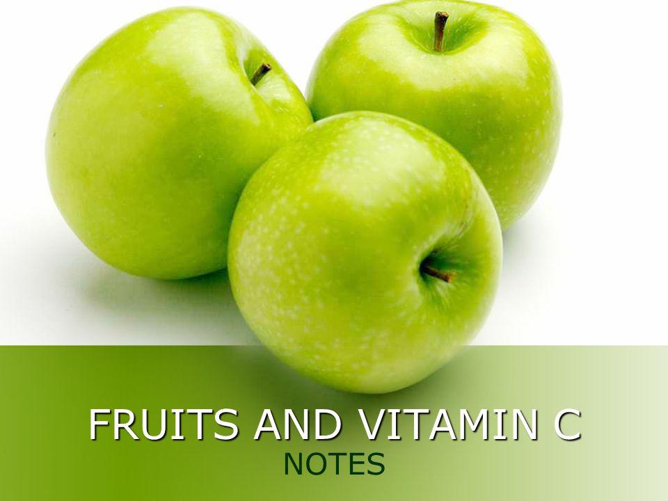 FRUITS AND VITAMIN C NOTES