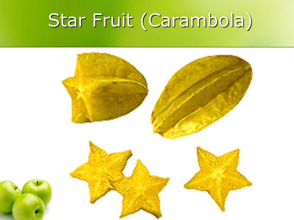 Star Fruit (Carambola) Star Fruit (Carambola)