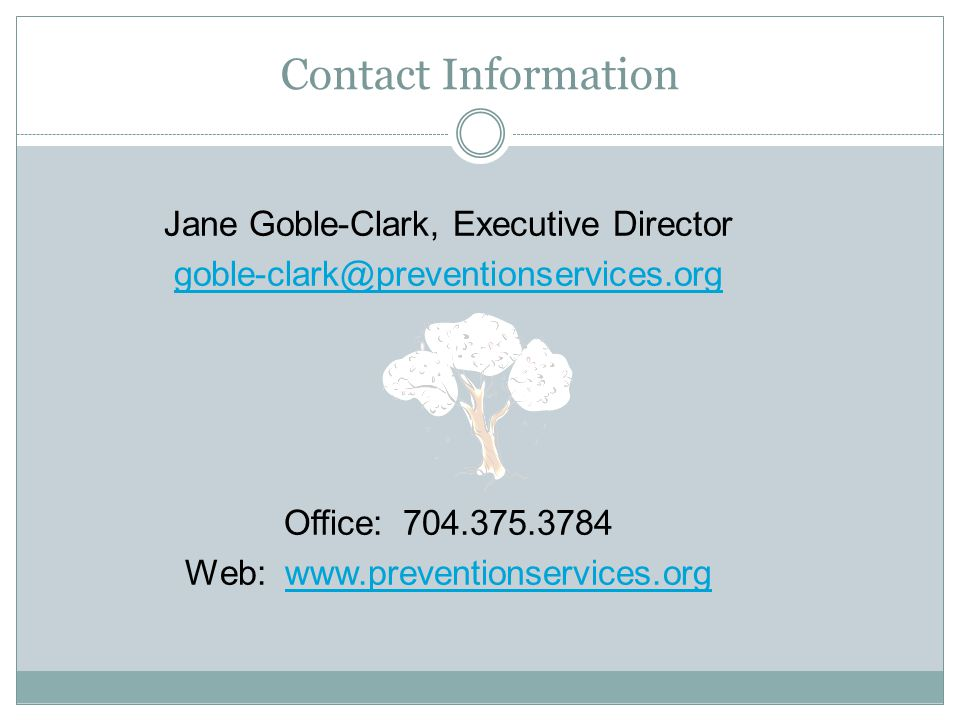 Contact Information Jane Goble-Clark, Executive Director goble-clark@preventionservices.org Office: 704.375.3784 Web: www.preventionservices.orgwww.pr