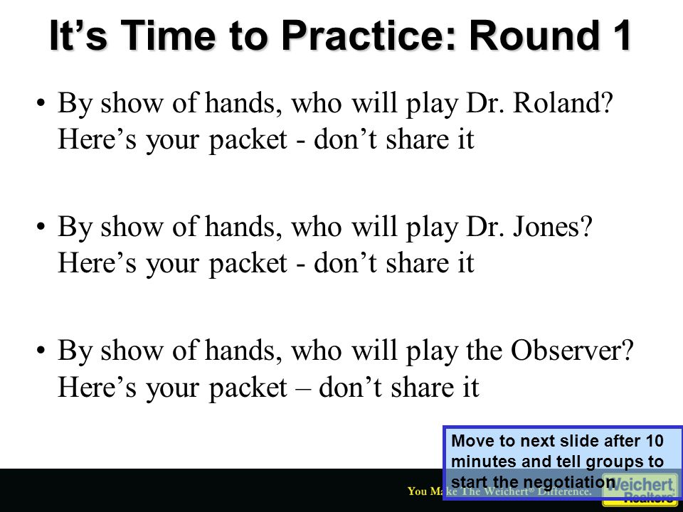 It's Time to Practice: Round 1 By show of hands, who will play Dr. Roland? Here's your packet - don't share it By show of hands, who will play Dr. Jon