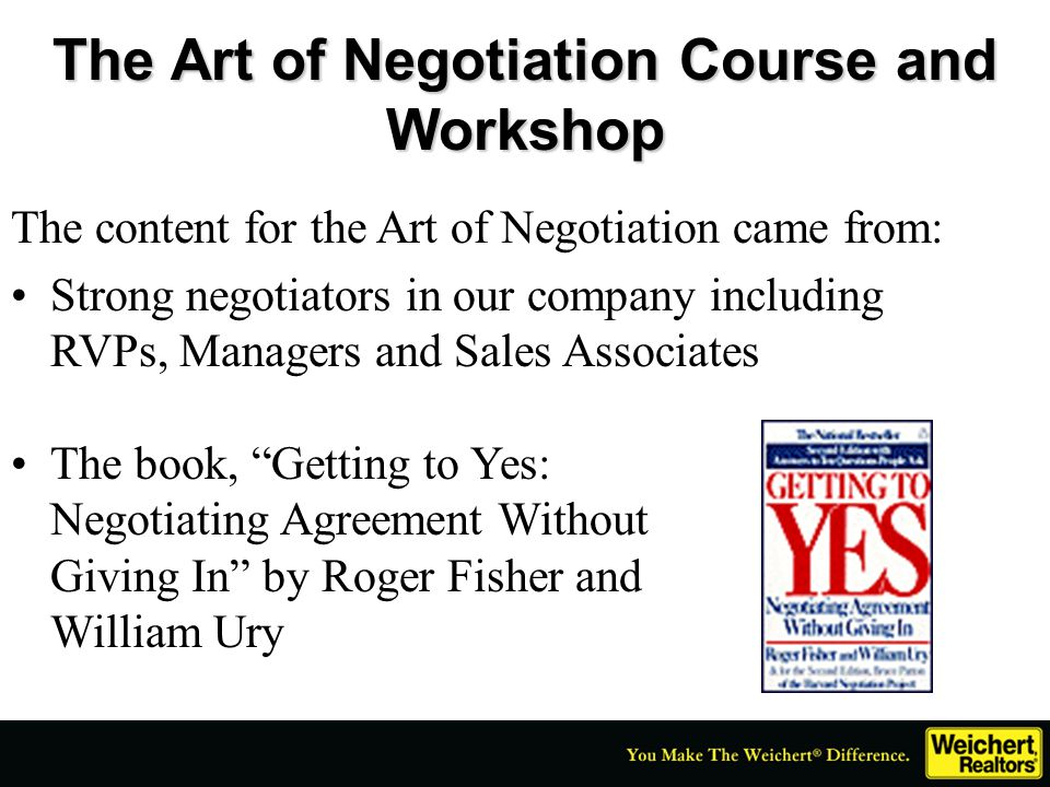 The Art of Negotiation Course and Workshop The content for the Art of Negotiation came from: Strong negotiators in our company including RVPs, Manager
