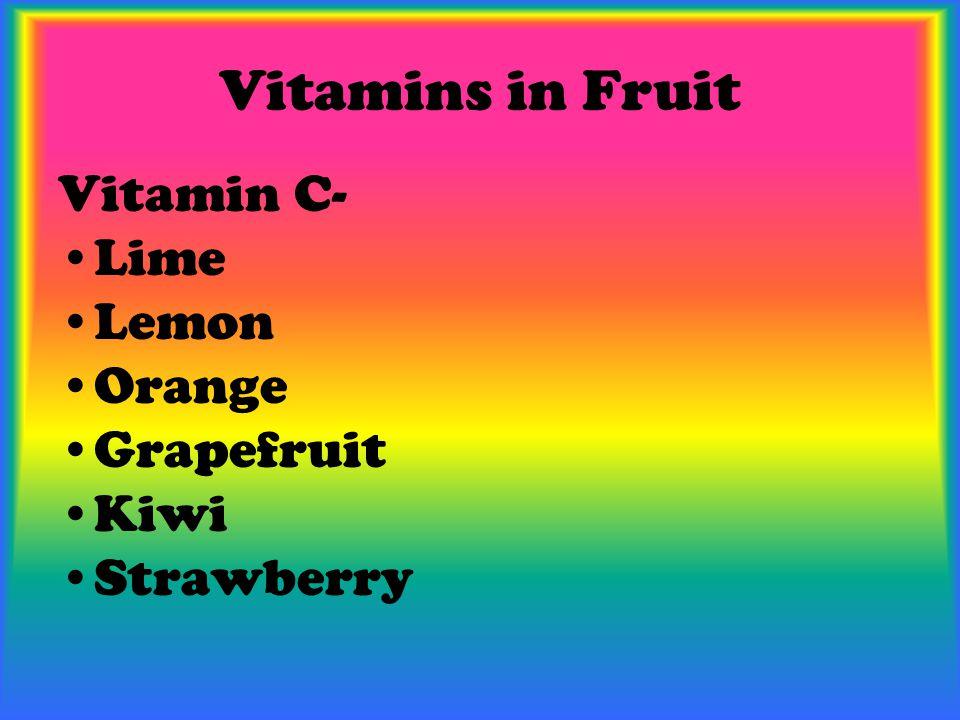 Vitamins in Fruit Vitamin C- Lime Lemon Orange Grapefruit Kiwi Strawberry