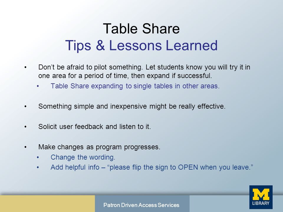 Table Share Tips & Lessons Learned Don't be afraid to pilot something.