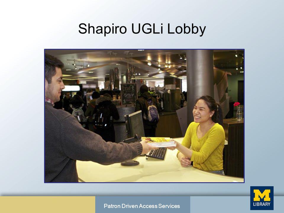 Shapiro UGLi Lobby Patron Driven Access Services