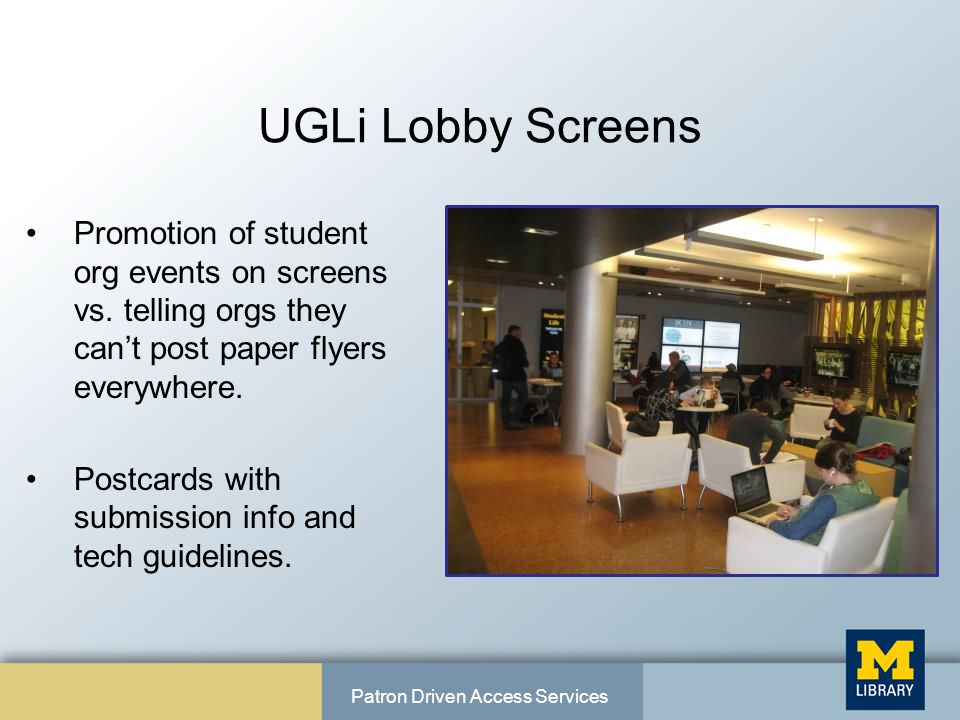 UGLi Lobby Screens Promotion of student org events on screens vs.
