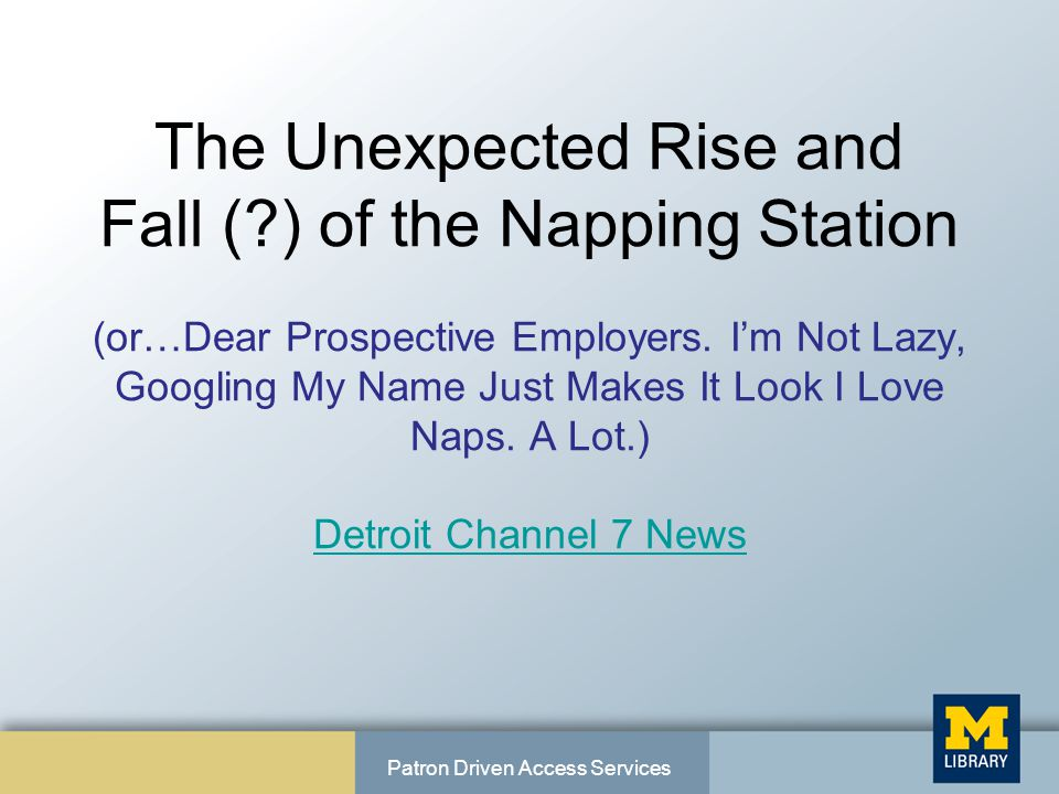 The Unexpected Rise and Fall ( ) of the Napping Station (or…Dear Prospective Employers.
