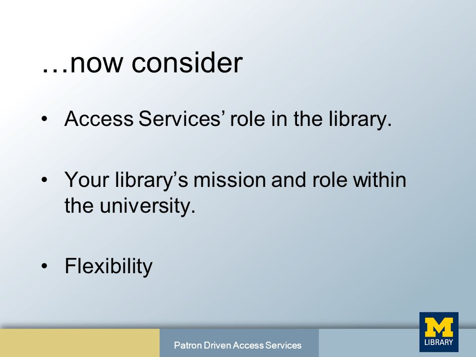 …now consider Access Services' role in the library.