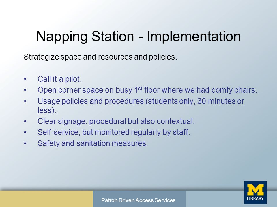 Napping Station - Implementation Strategize space and resources and policies.