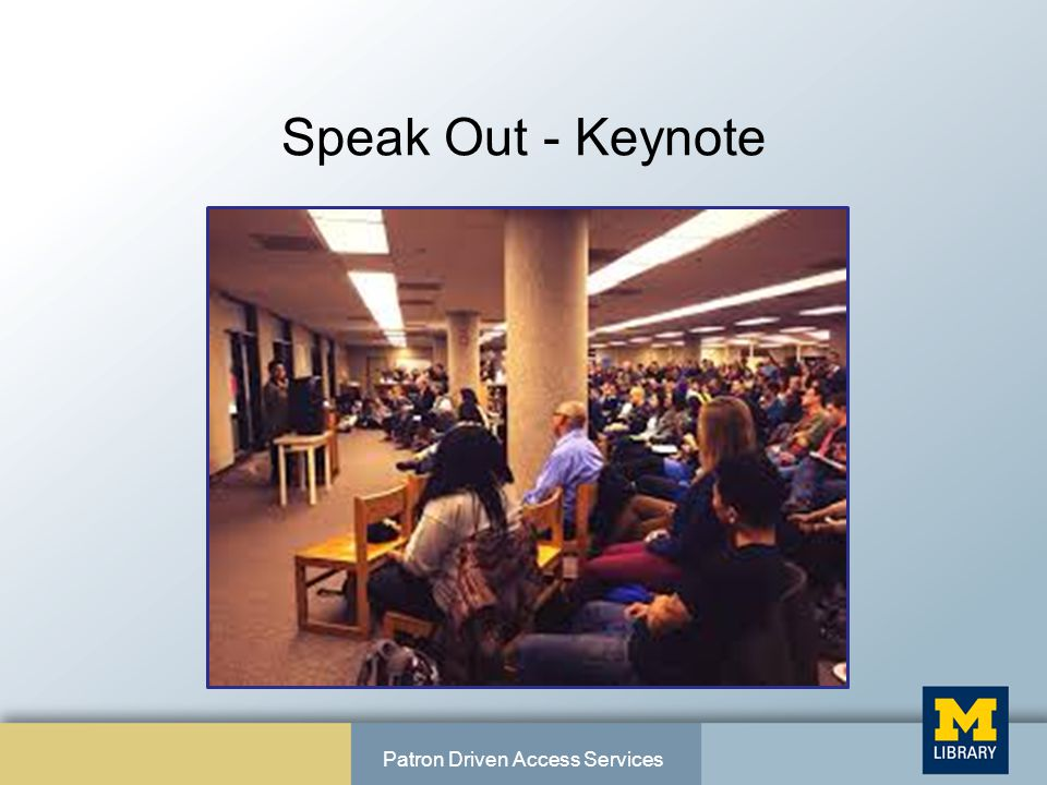 Speak Out - Keynote Patron Driven Access Services