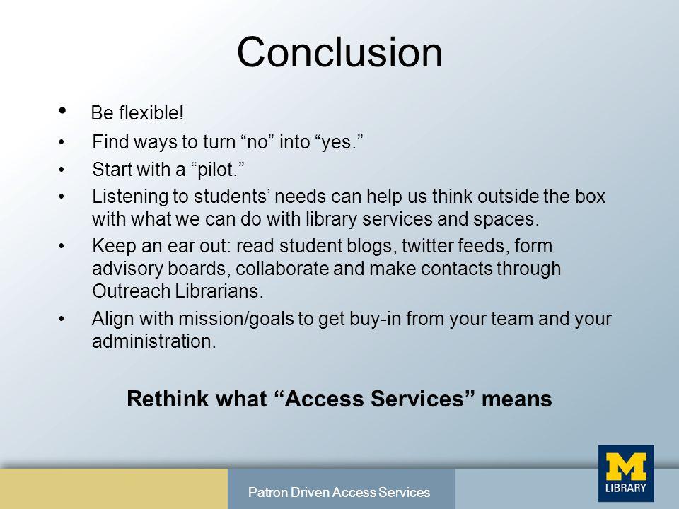 Conclusion Be flexible.