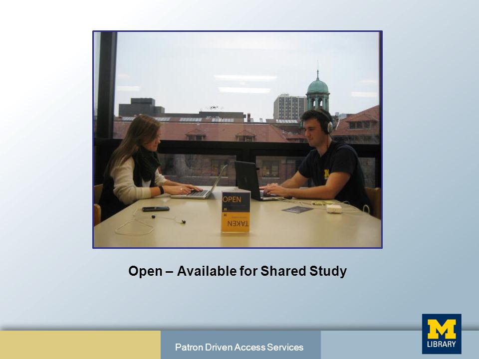 Open – Available for Shared Study Patron Driven Access Services