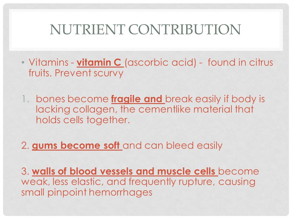 NUTRIENT CONTRIBUTION Vitamins - vitamin C (ascorbic acid) - found in citrus fruits.