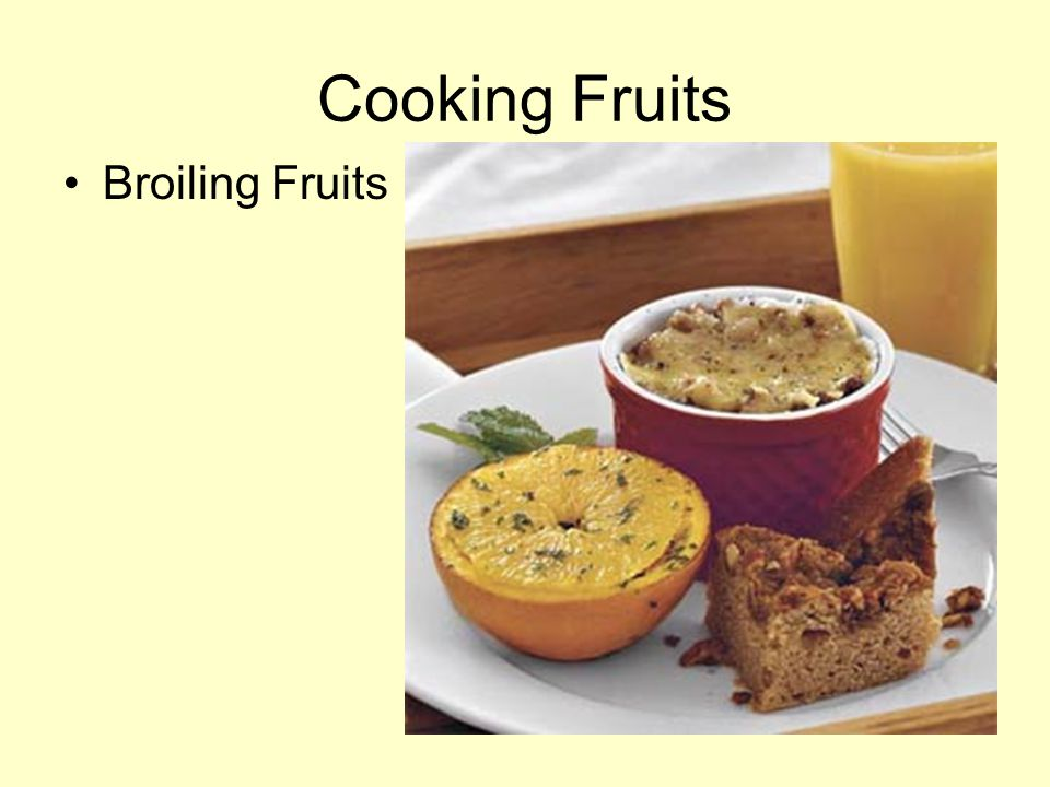 Cooking Fruits Broiling Fruits