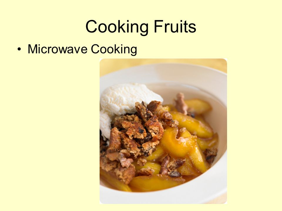 Cooking Fruits Microwave Cooking