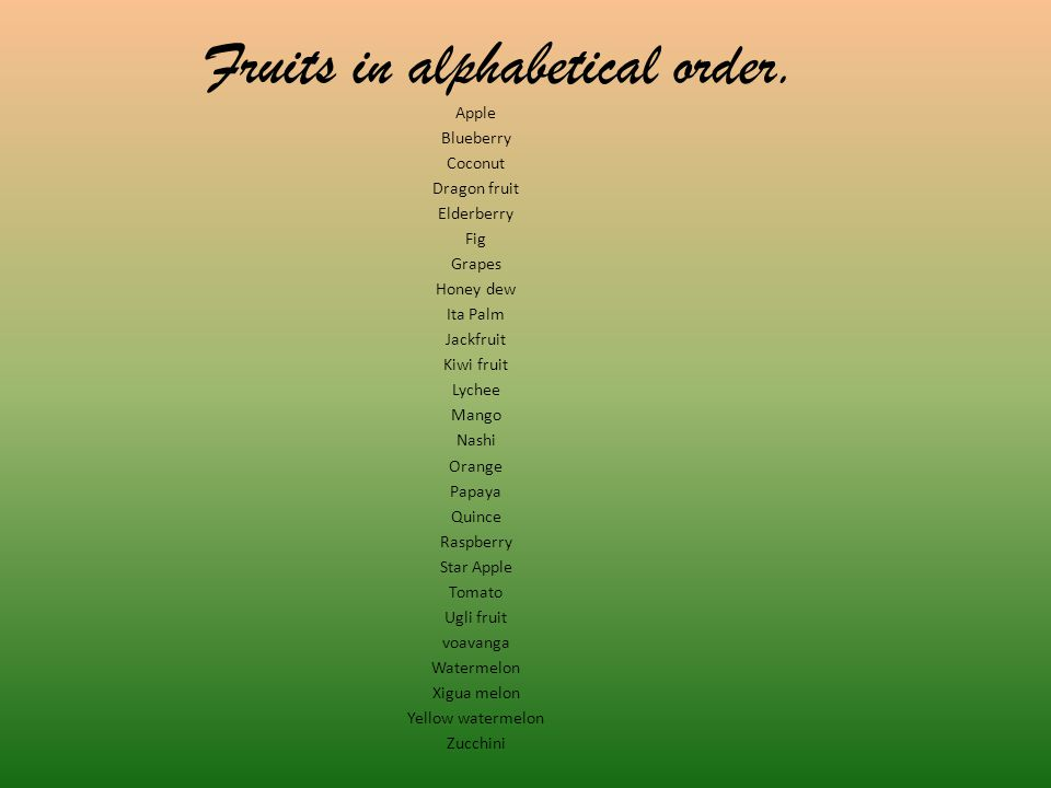 Fruits in alphabetical order.