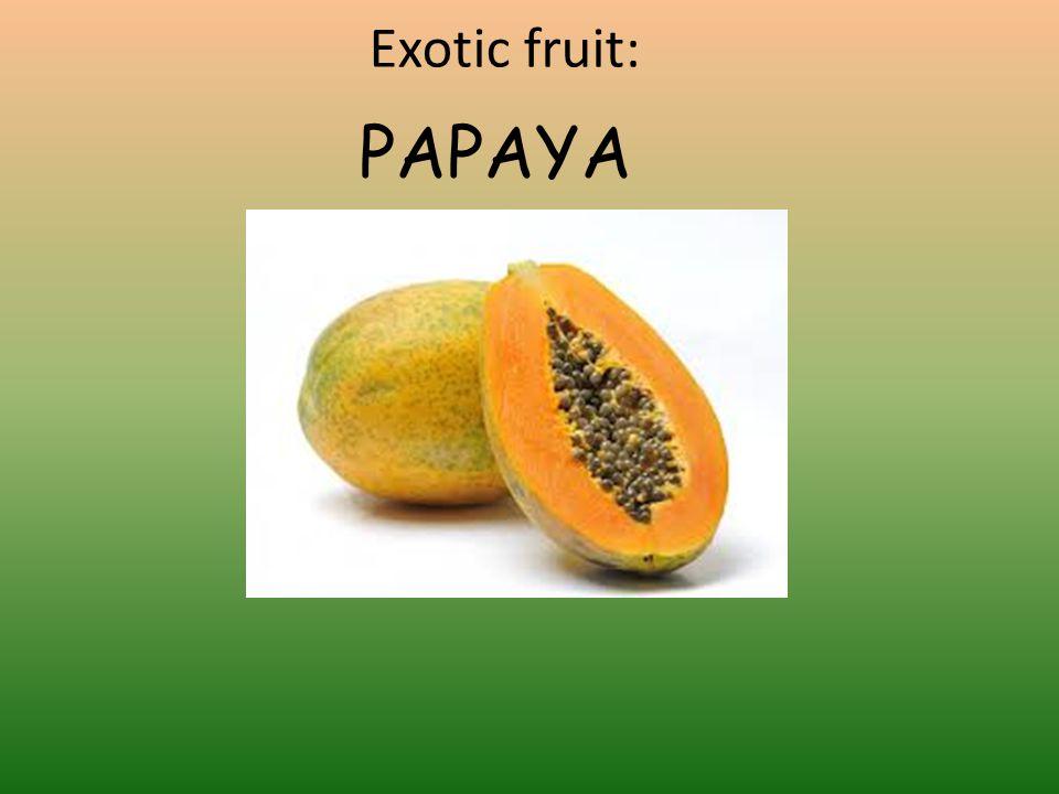 Exotic fruit: PAPAYA