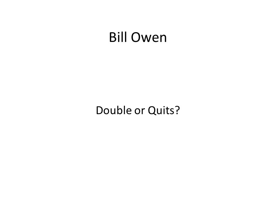 Bill Owen Double or Quits