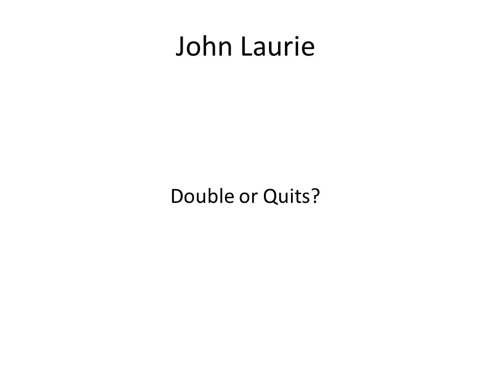 John Laurie Double or Quits