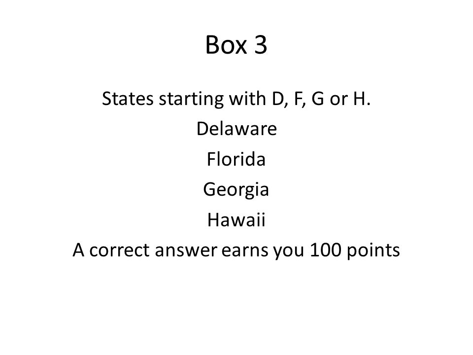 Box 4 Name a US state starting with I