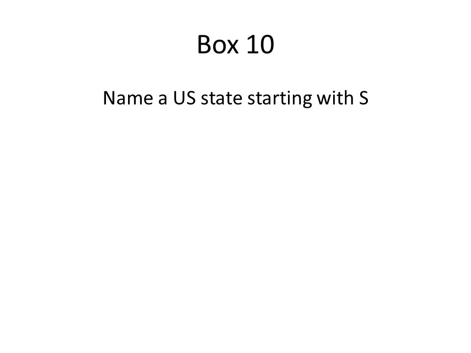 Box 10 States starting with S South Carolina South Dakota A correct answer earned you 400 points