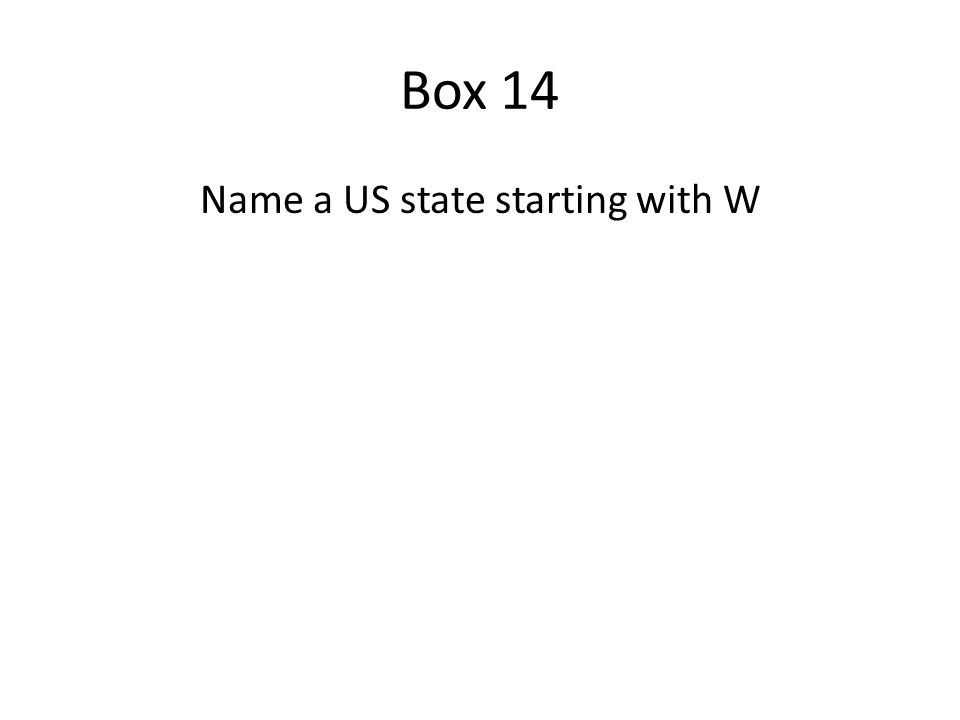 Box 14 Name a US state starting with W