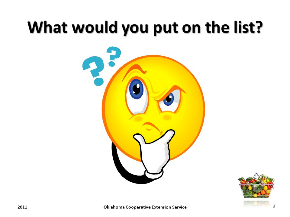 What would you put on the list? 2011Oklahoma Cooperative Extension Service 3