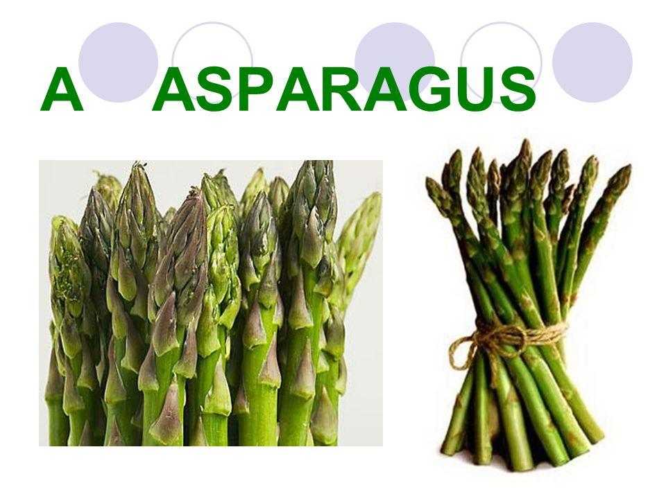 A ASPARAGUS
