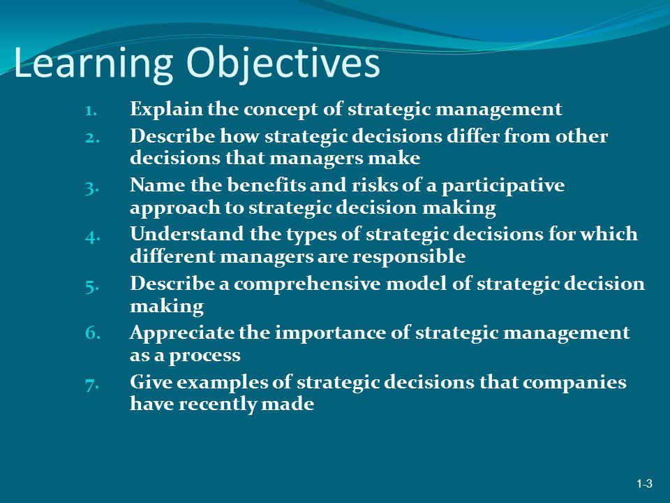 Learning Objectives 1. Explain the concept of strategic management 2.