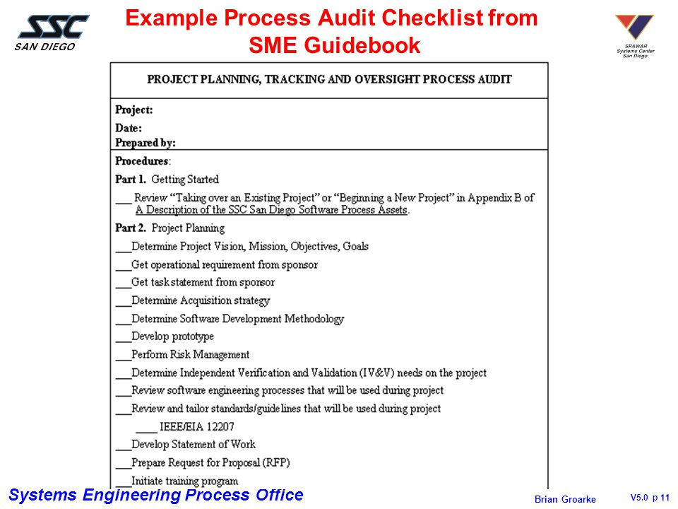 Systems Engineering Process Office V5.0 p 11 Brian Groarke Example Process Audit Checklist from SME Guidebook