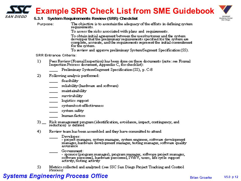 Systems Engineering Process Office V5.0 p 12 Brian Groarke Example SRR Check List from SME Guidebook